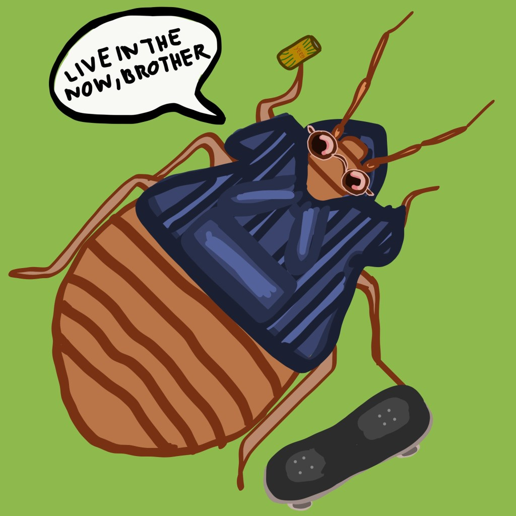 Having Bed Bugs Taught Me To Live In The Present